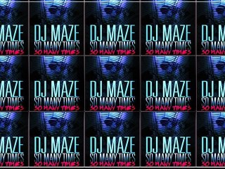 "DJ MAZE ""SO MANY TIMES"""