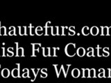 Affordable high end fur coats on line,Stylish fur coats for the savvy woman