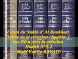 44. Cours du Sahih d' Al Boukhari Début de la création chapitre 1 sur dieu créa la création Hadith  N°2-2