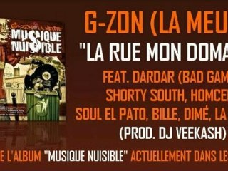 G-ZON FEAT. DARDAR (BAD GAME), SHORTY SOUTH, HOMCEN, SOUL EL PATO, BILLE, DIMÉ, LA BASTOS - LA RUE MON DOMAINE (PROD. DJ VEEKASH)