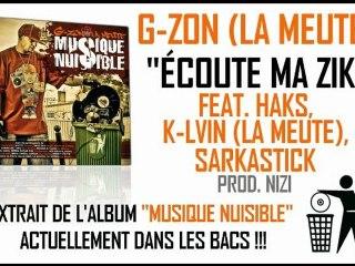 G-ZON (LA MEUTE) FEAT. HAKS, K-LVIN, SARKASTICK - ÉCOUTE MA ZIK (PROD. NIZI)