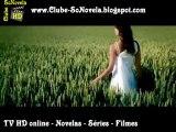 www.Clube-SoNovela.blogspot.com - TVHD online + Novelas completas + Séries + Milhares de filmes!