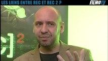 INTERVIEW REC 2 (2)   Le lien entre REC et REC 2
