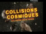 Collisions cosmiques [ Collisions galactiques ] 1/2