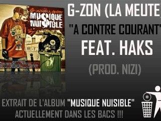G-ZON (LA MEUTE) FEAT. HAKS - A CONTRE COURANT (PROD. NIZI)