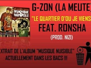 G-ZON (LA MEUTE) FEAT. RONSHA - LE QUARTIER D'OU JE VIENS (PROD. NIZI)