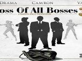 [ PREVIEW + DOWNLOAD ] Cam'Ron, Vado & DJ Drama - Boss Of All Bosses 3 2011 [ NO SURVEY ]