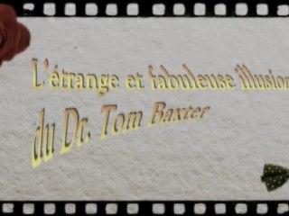 L'étrange et fabuleuse illusion du Dr. Tom Baxter