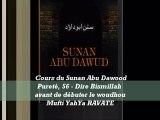 65. Cours du Sunan Abu Dawood Pureté, 56 - Dire Bismillah avant de débuter le woudhou