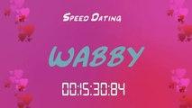itw de WABBY - Speed Dating
