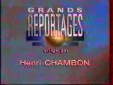 Générique De L'emission Grands Reportages juin 1995 TF1