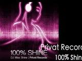 100% SHINE - Dj Miss Shine -Tech house -  Privat Records 2012
