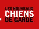LES NOUVEAUX CHIENS DE GARDE Réalisé par Gilles Balbastre, Yannick Kergoat .. même jacques attali en fait des cauchemards -  ( la suite de fin de concession de pierre carles )