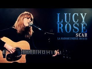 Lucy Rose - Scar (live at la Maroquinerie)
