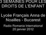 Lycée Français Anna de Noailles - 3 SEMAINES POUR LES DROITS DE L'ENFANT - RRI 20 janv. 2012