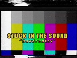 """Stuck In The Sound - """"Bandruptcy"""" [Official Teaser]"""