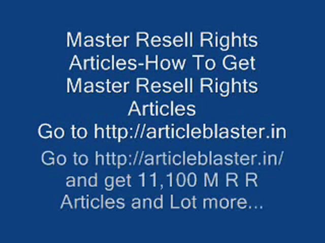 Master Resell Rights Articles-How To Get Master Resell Rights Articles