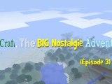 Minecraft the BIG Nostalgie Adventure (épisode 3)