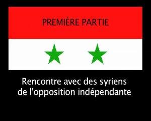 Rencontre avec deux syriens de l'opposition indépendante (1)