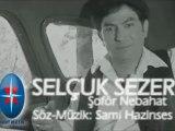 Selçuk SEZER - Şoför Nebahat - Klip: Mehmet Ali NALBANT & Can DURU