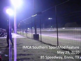 May 29, 2010 IMCA Southern SportMod feature at 85 Speedway