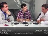 Tertulia PD con José Miguélez (ABC Punto Radio) y Joaquín Maroto (As)