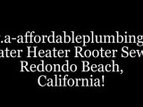 Quality Plumbing Service Redondo Beach CA.. Plumbers 310.341.6703, Professional Plumbing Services
