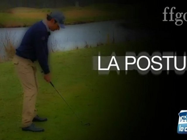 Leçons 2012 : Les basiques, une bonne posture pour un bon swing