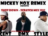 DMX Feat 50Cent & Styles P - Shot Down / Scratch Mix 2012 (Remix By MickeyNox)