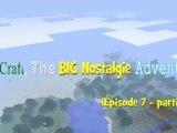 Minecraft the BIG Nostalgie Adventure (épisode 7-partie 2)