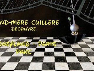Les voyages de Grand-mère cuillère 5# - Disneyland Paris Parc