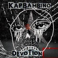 Kap Bambino - Devotion