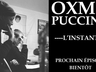 Oxmo Puccino - L'Instant #2