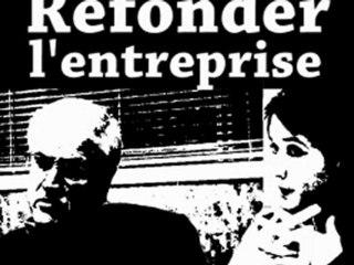 Refonder l'entreprise : entretien avec Armand Hatchuel et Blanche Ségrestin