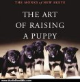 Audio Book Review: The Art of Raising a Puppy by The Monks of New Skete (Author), Michael Wager (Narrator)