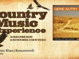 Gene Autry - California Blues - Remastered - Country Music Experience