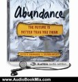 Audio Book Review: Abundance: The Future Is Better Than You Think by Steven Kotler (Author), Peter H. Diamandis (Author), Arthur Morey (Narrator)