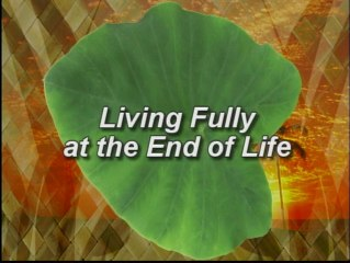 Hospice Care/Living Fully at the End of Life