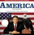 Video Audio Book Review: The Daily Show with Jon Stewart Presents America (The Audiobook): A Citizen's Guide to Democracy Inaction by Jon Stewart (Author, Narrator), The Writers of The Daily Show (Author)