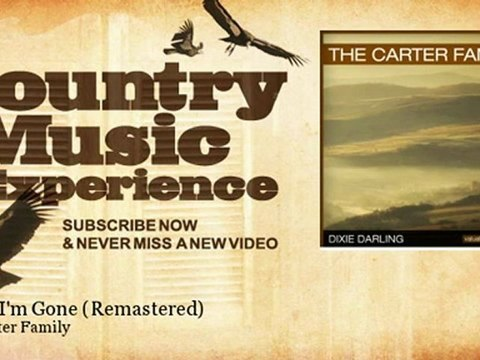 The Carter Family - When I'm Gone - Remastered - Country Music Experience