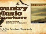 The Carter Family - I Can Not Be Your Sweetheart - Remastered - Country Music Experience
