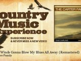 The Carter Family - March Winds Gonna Blow My Blues All Away - Remastered - Country Music Experience