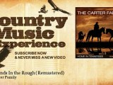 The Carter Family - Diamonds In the Rough - Remastered - Country Music Experience
