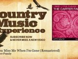 The Carter Family - Will You Miss Me When I'm Gone - Remastered - Country Music Experience