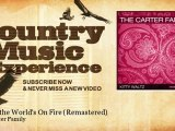 The Carter Family - When the World's On Fire - Remastered - Country Music Experience