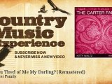 The Carter Family - Are You Tired of Me My Darling? - Remastered - Country Music Experience