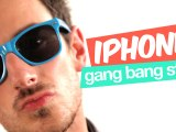 Iphone Gang Bang style (Parodie Gangnam Style)