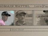 Sur le Tee avec Romain Wattel : 1ere partie - Son Golf
