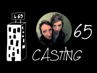 Le 65 - Camille & Sarah - CASTING