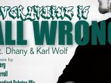 Dubstep Marc Mysterio  Dhany ft. Karl Wolf - Everything Is All Wrong(Mark Instinct Dubstep Remix)
